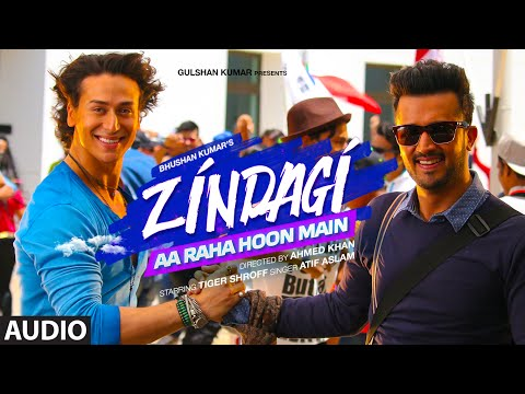 'Zindagi Aa Raha Hoon Main' Full AUDIO Song | Atif Aslam, Tiger Shroff | T-Series