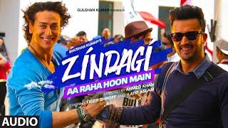 Download 'Zindagi Aa Raha Hoon Main' Full AUDIO Song   Atif Aslam, Tiger Shroff   T-Series
