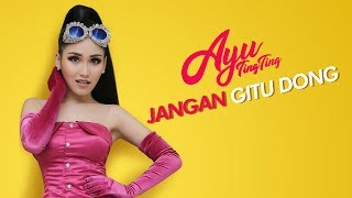 Download Video Ayu Ting Ting - Jangan Gitu Dong (Official Music Video) MP3 3GP MP4
