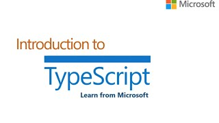 Introduction to TypeScript | Microsoft on edX | About Video