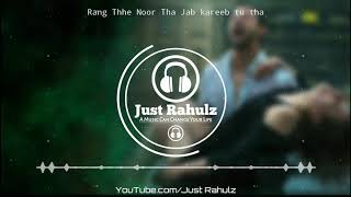 Rang Thhe Noor Tha Jab Kareeb Tu Tha | Hamari Adhuri Kahani | 8D Audio | Sad Song | HQ