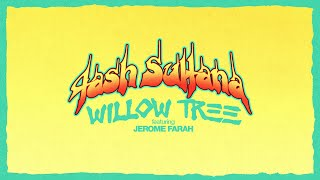 Tash Sultana - Willow Tree (ft. Jerome Farah) [Official Lyric Video]