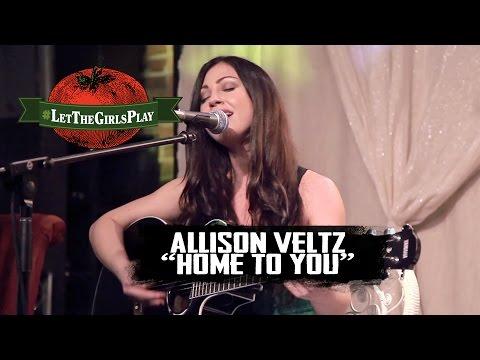 """Allison Veltz, """"Home To You"""" - #LetTheGirlsPlay"""