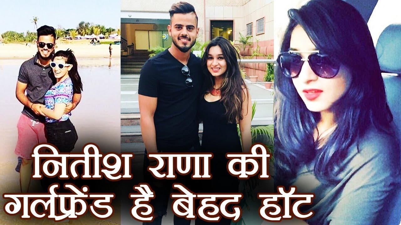 Ipl 2018 Nitish Rana S Girlfriend Sachi Marwah Is Very Hot See Photos वनइ ड य ह द Youtube