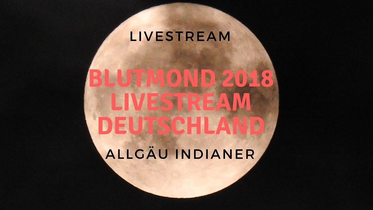 Blutmond 2018 Livestream Deutschland Youtube