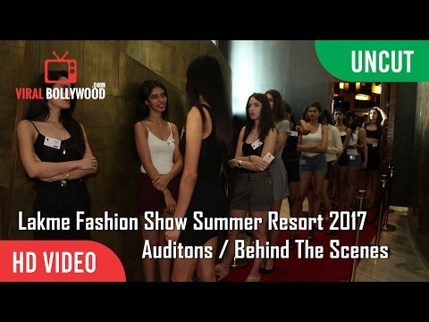 UNCUT - Lakme Fashion Week Summer Resort 2017 Auditions | Behind the Scenes