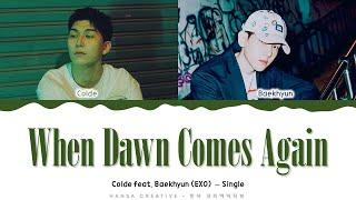 Download Colde (feat. Baekhyun) - 'When Dawn Comes Again' Lyrics Color Coded (Han/Rom/Eng)   @Hansa Game