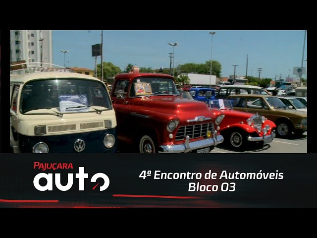 4º Encontro de Automóveis do Pajuçara Auto - Bloco 03