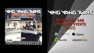 Ying Yang Twins - Dedication And Upcoming Events