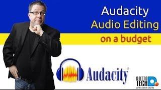 Audacity for Audio Editing