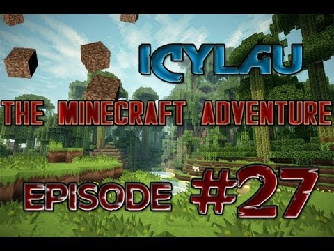 The Minecraft Adventure: In Search of the Gold Ore - Episode 27   IcyLau