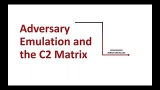 Adversary Emulation and the C2 Matrix