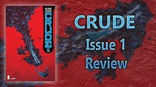 Crude Issue #1 Comic Review