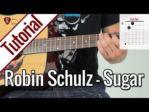 Robin Schulz feat. Francesco Yates - Sugar | Gitarren Tutorial Deutsch
