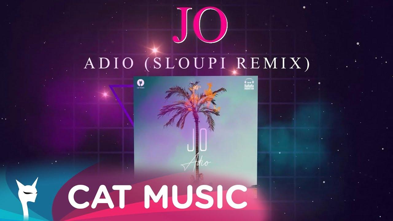 JO - Adio (Sloupi Remix)