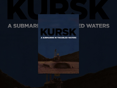 Kursk: A Submarine In Troubled Waters - Trailer