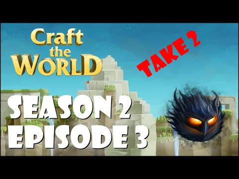 Craft The World | Let's Play | S2b Episode 3 - Suck it you big Skeleton |