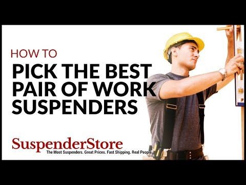 How to Pick the Best Pair of Work Suspenders