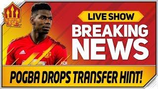 Pogba's Man Utd Transfer Hint? Man Utd News