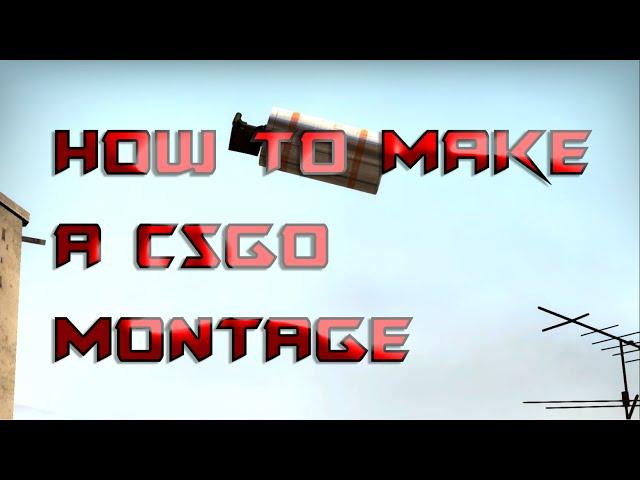 How to make a CS:GO montage