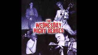 Wednesday Night Heroes   Hated and Proud