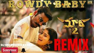 Rowdy Baby Remix | Mari 2 Song Baila Remix | Dj Madhuwa
