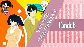 【Rooxan】Yuukei Yesterday【Fandub Español】