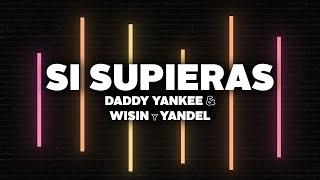 Daddy Yankee & Wisin y Yandel - Si Supieras (Letra)