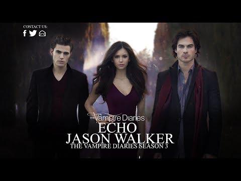 Echo- Jason Walker (The Vampire Diaries Season 3)