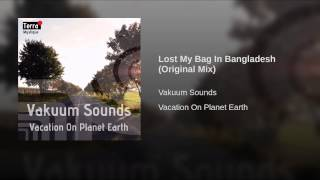 Lost My Bag In Bangladesh (Original Mix)