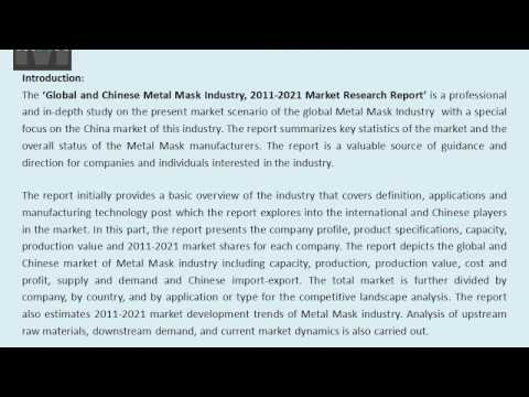 Metal Mask Market Competition by Country (USA, EU, Japan and China) Industry Forecasts to 2021