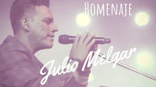 HOMENAJE | JULIO MELGAR | MEJORES CANCIONES