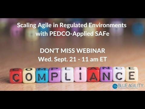 Scaling Agile in Regulated Environments: Addressing the Challenges of Compliance