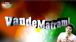 India independence day 2015 | Wish | Vande Matram Song | Lyrics | celebration