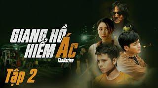 Giang Hồ Hiểm Ác Tập 2 - Anh Em Phim