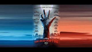 The Dead Don't Die (2019) - Movie Trailer