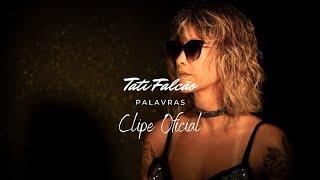 PALAVRAS (Clipe Oficial) - Tati Falcão