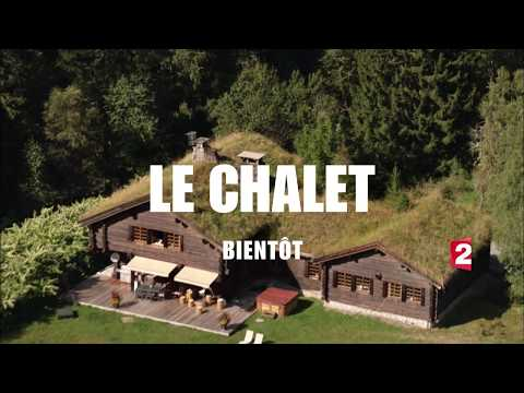 France 2 / Le Chalet : teaser