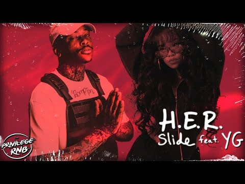 H.E.R. - Slide (Lyrics) ft. YG
