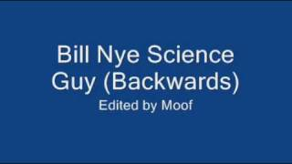 Bill Nye: The Science Guy Theme Song (backwards)