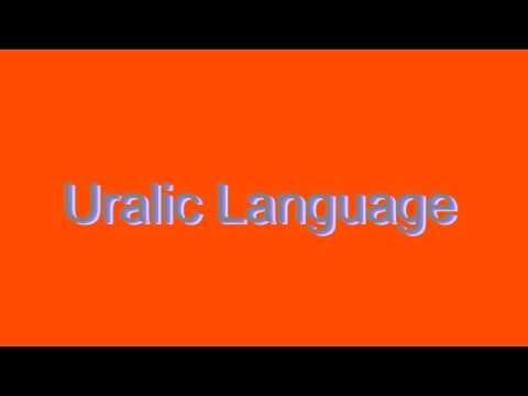 How to Pronounce Uralic Language
