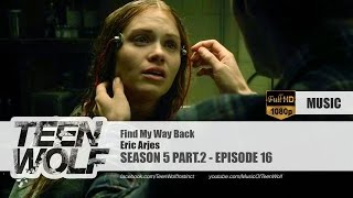 Eric Arjes - Find My Way Back | Teen Wolf 5x16 Music [HD]