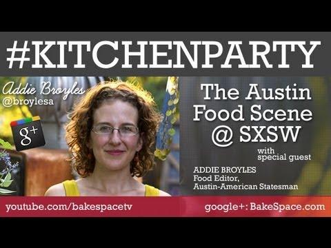 Where to Eat in Austin - #SXSW  w/ Addie Broyles, Food Editor  #Kitchenparty