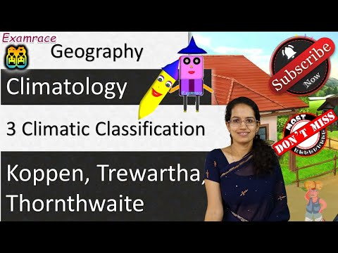 3 Climatic Classification - Koppen, Trewartha, Thornthwaite