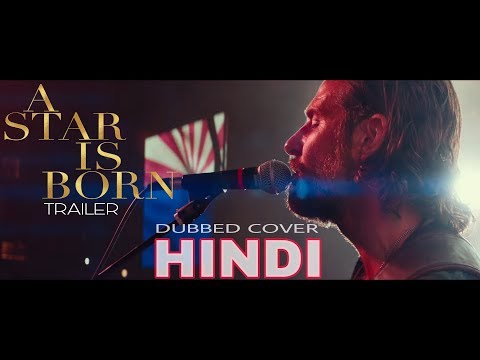 A STAR IS BORN | TRAILER HINDI | DUB COVER