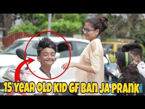 15 year old boy saying girlfriend ban ja prank    kal ka londa    oye its prank   