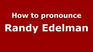 How to pronounce Randy Edelman (American English/US) - PronounceNames.com