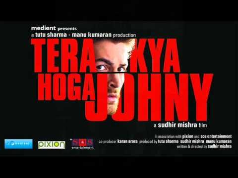 Tera Kya Hoga Johny