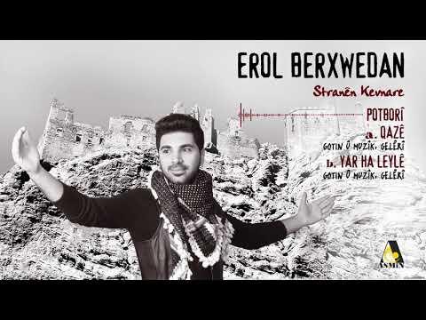 Erol Berxwedan - Qazê Yar Ha Leylê