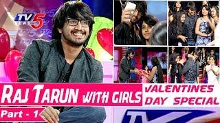Raj tarun interview with girls | valentines day special | part - 1 | tv5 news